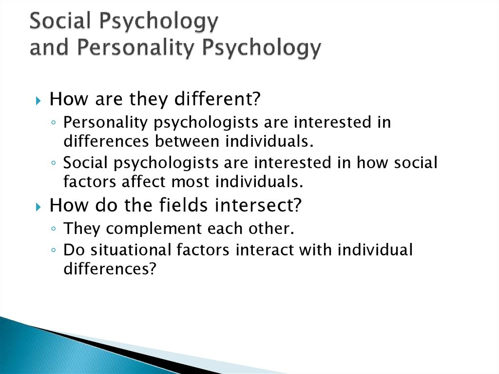 a look into social psychology and the different theories of psychology Aggression, social psychology of  theories outside social psychology  aroused, they look for cues in the environment to help them.