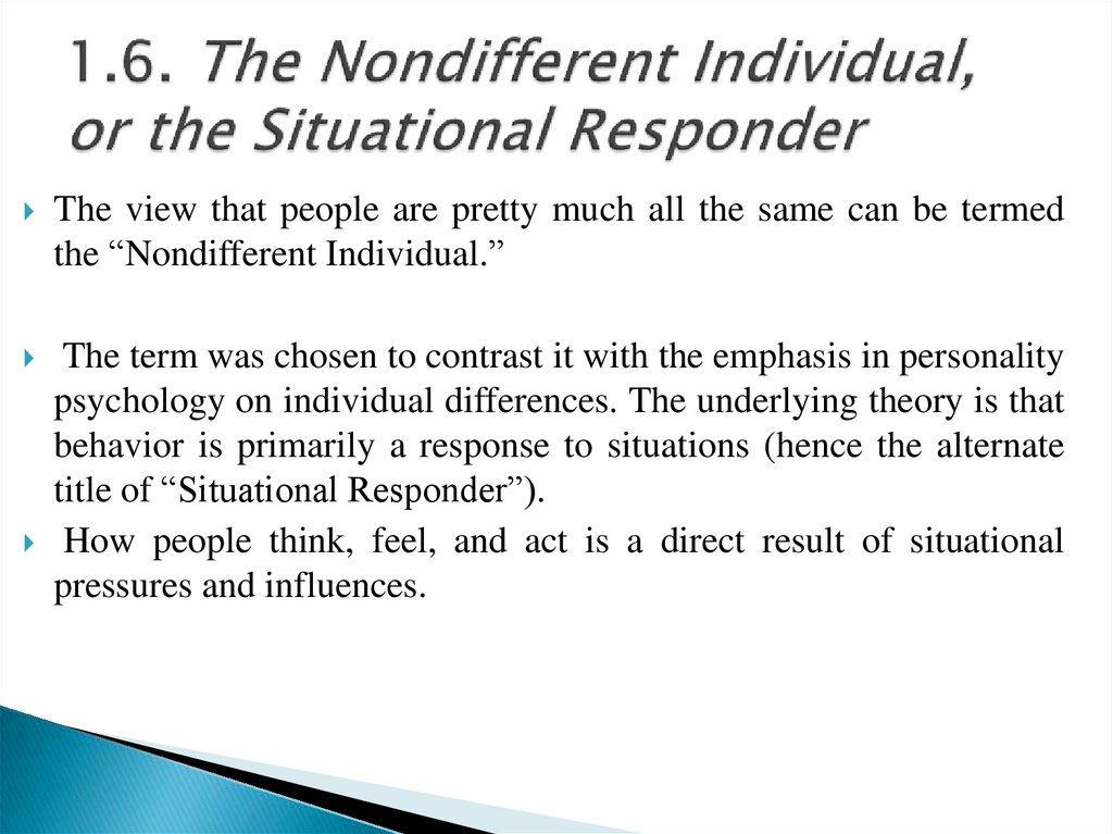 1.6. The Nondifferent Individual, or the Situational Responder