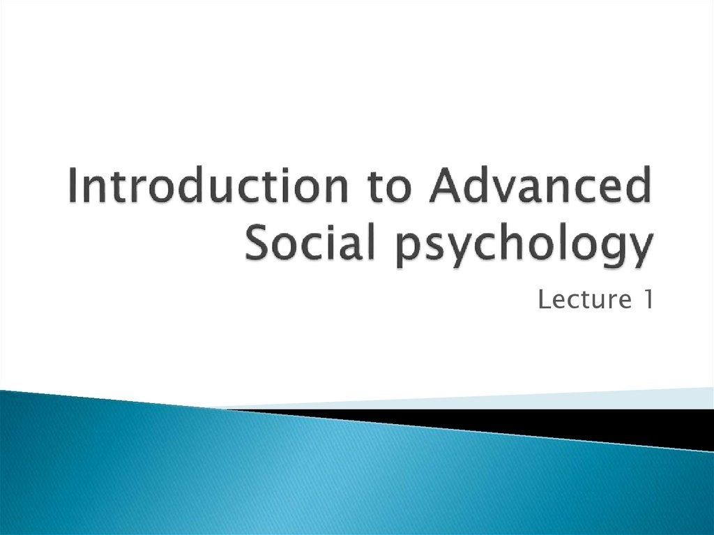 Introduction to Advanced Social psychology