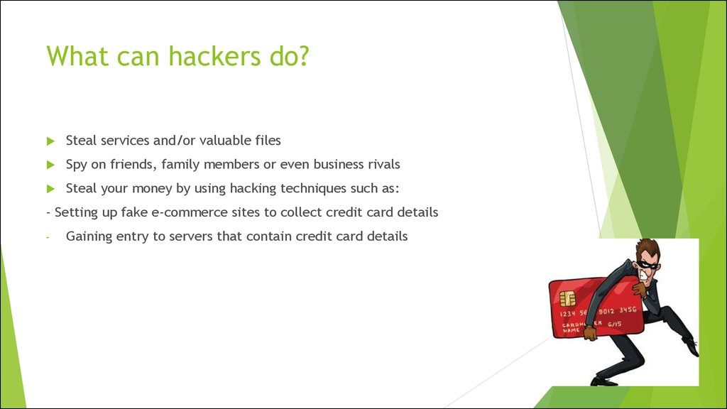 What can hackers do?