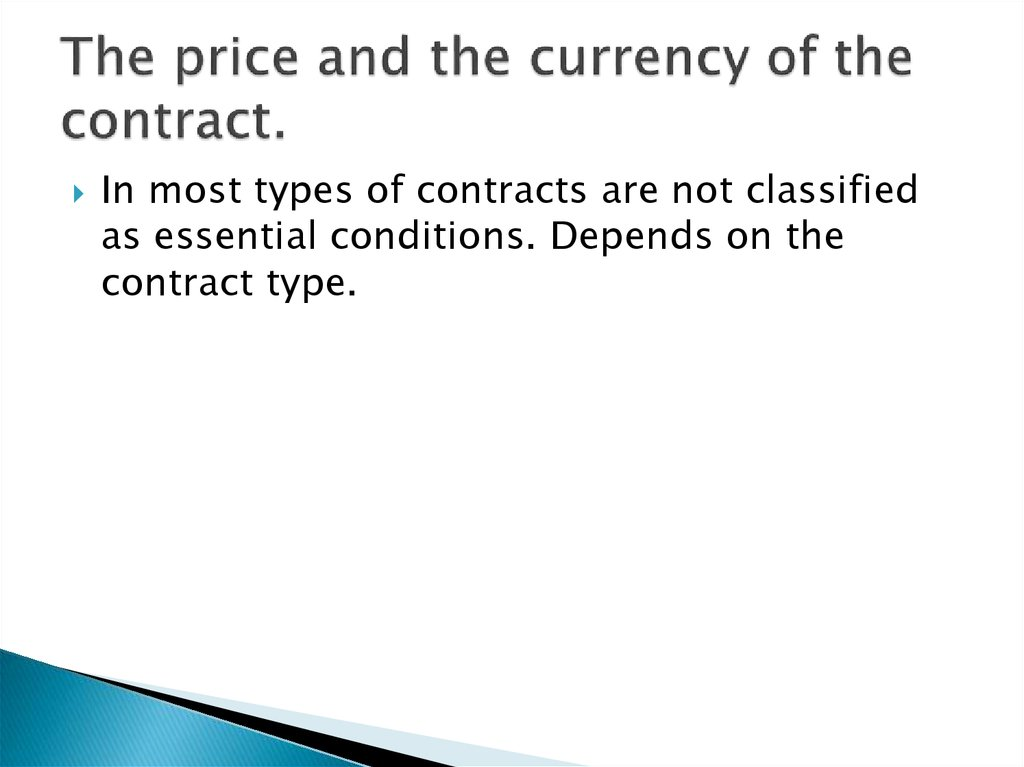 The price and the currency of the contract.