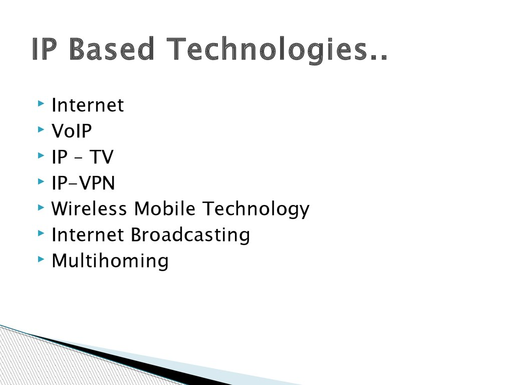 IP Based Technologies..