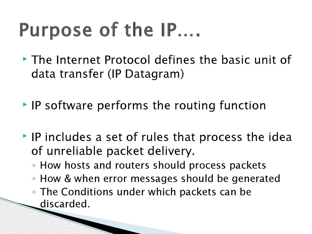 Purpose of the IP….