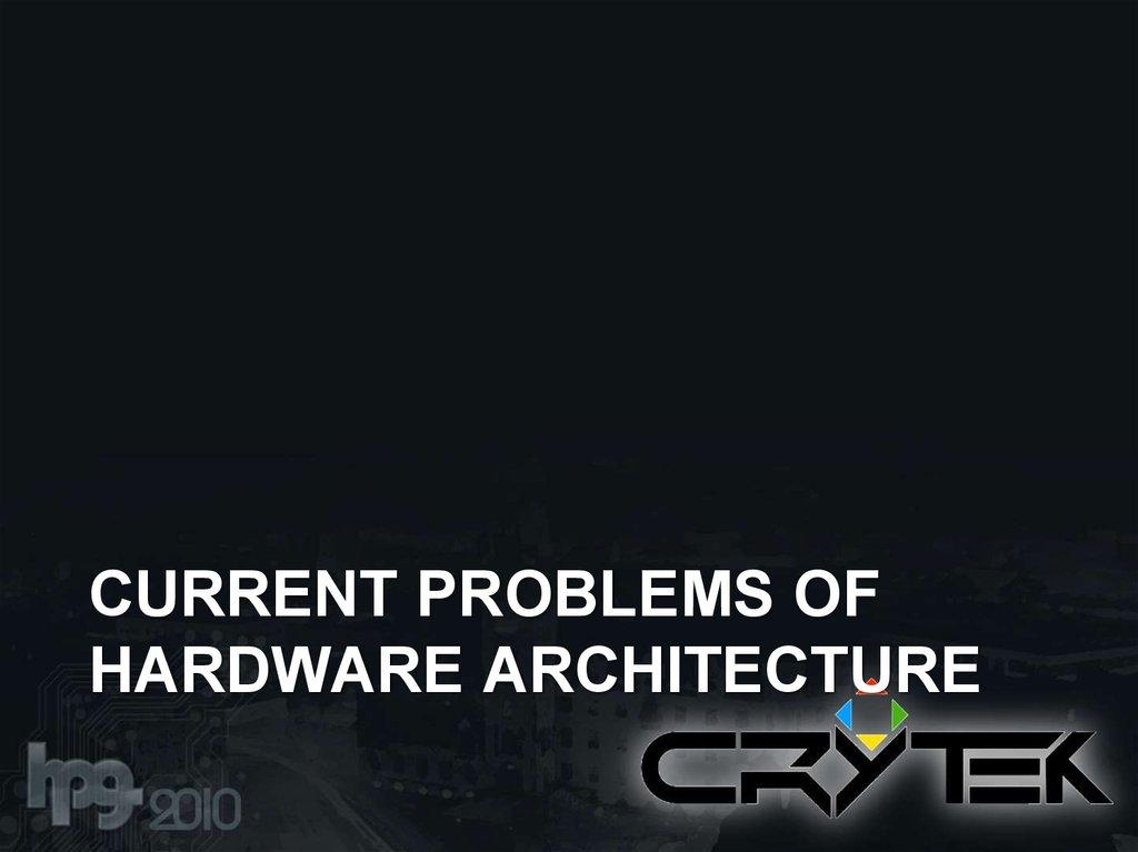 Current Problems of Hardware architecture