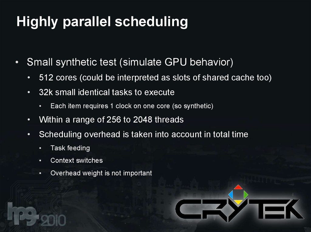 Highly parallel scheduling