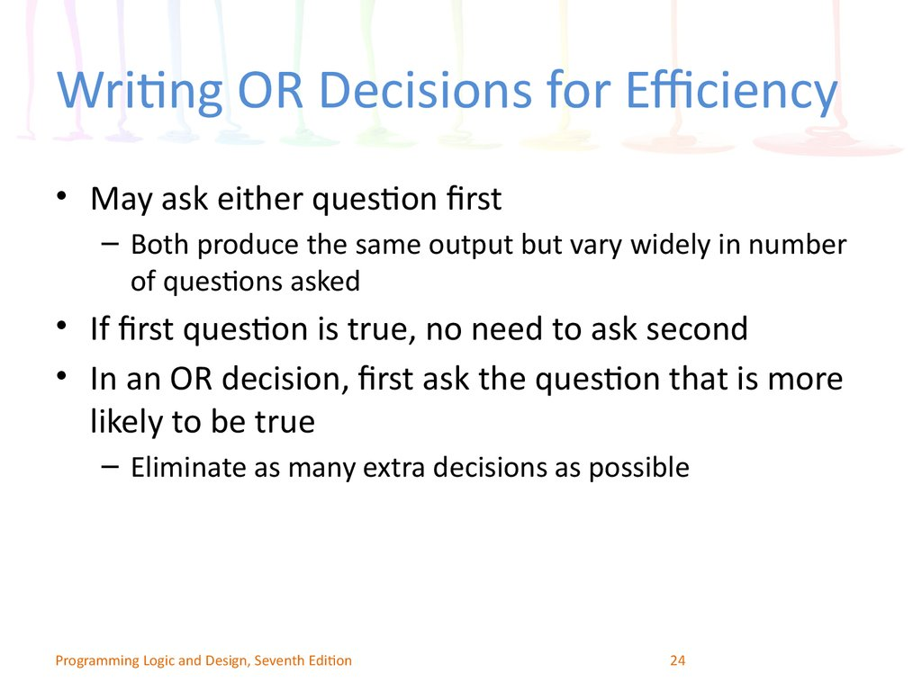 Writing OR Decisions for Efficiency
