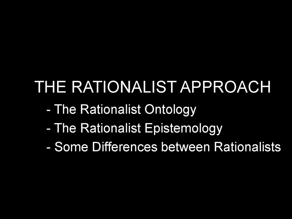 THE RATIONALIST APPROACH