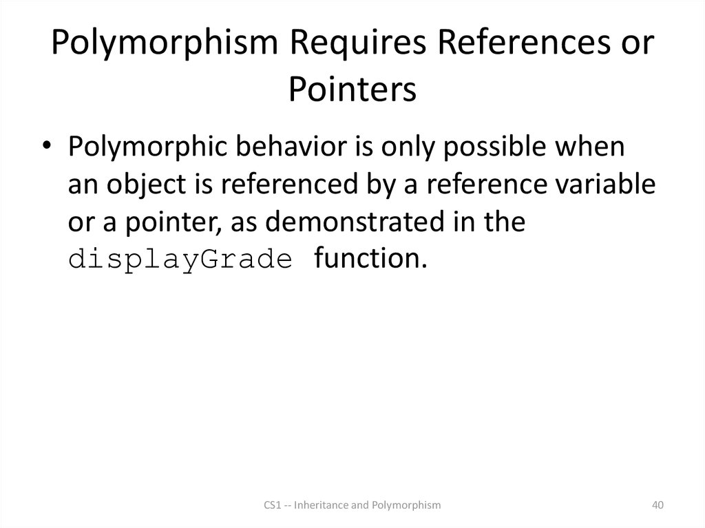 Polymorphism Requires References or Pointers
