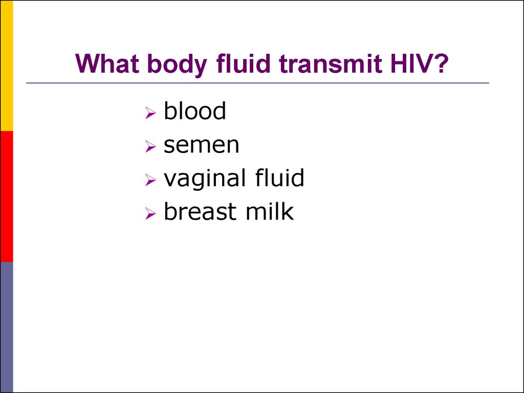 What body fluid transmit HIV?
