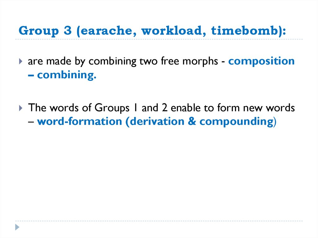 Group 3 (earache, workload, timebomb):