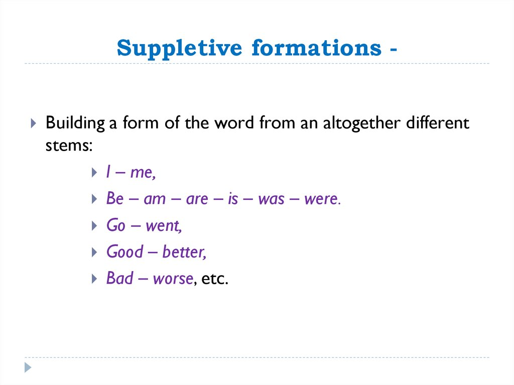 Suppletive formations -