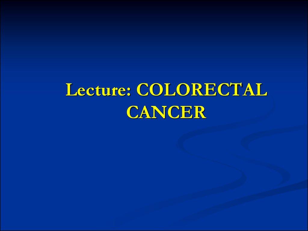Cancer de colon ppt 2020, Cancerul colorectal poate fi vindecat daca este depistat precoce