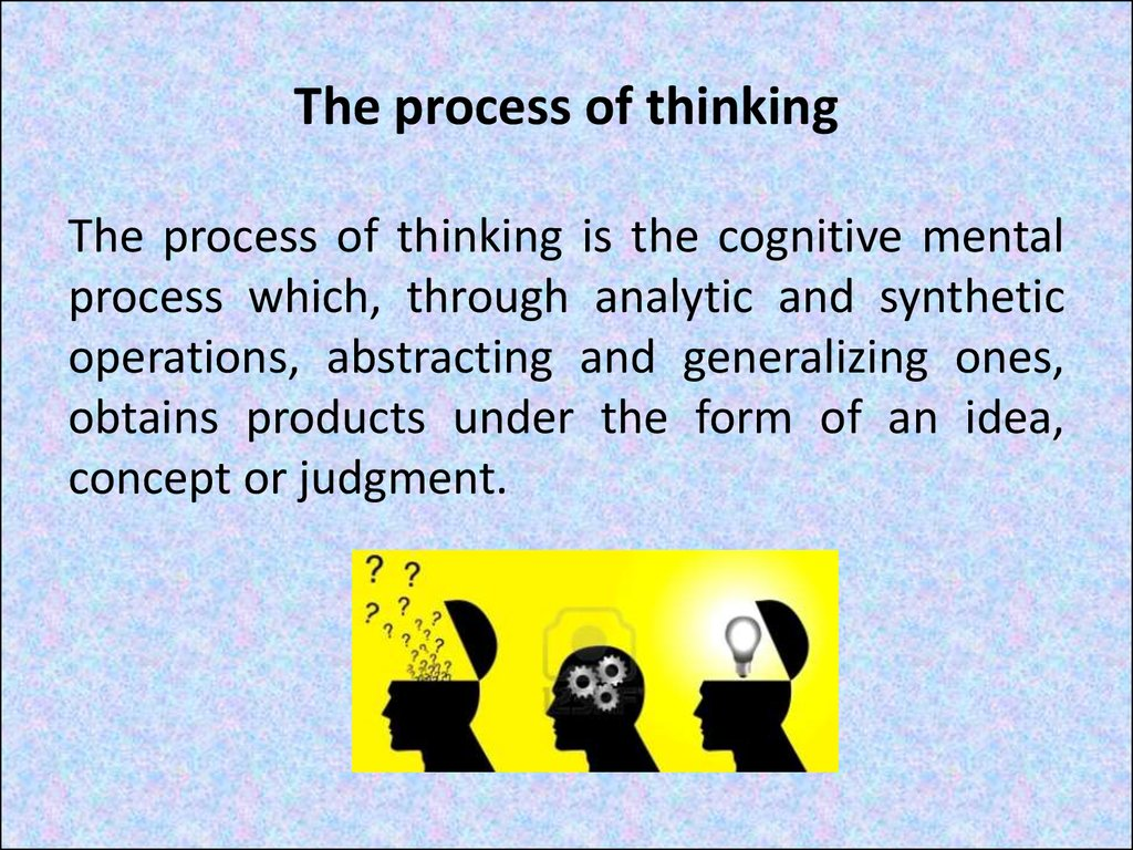 The process of thinking