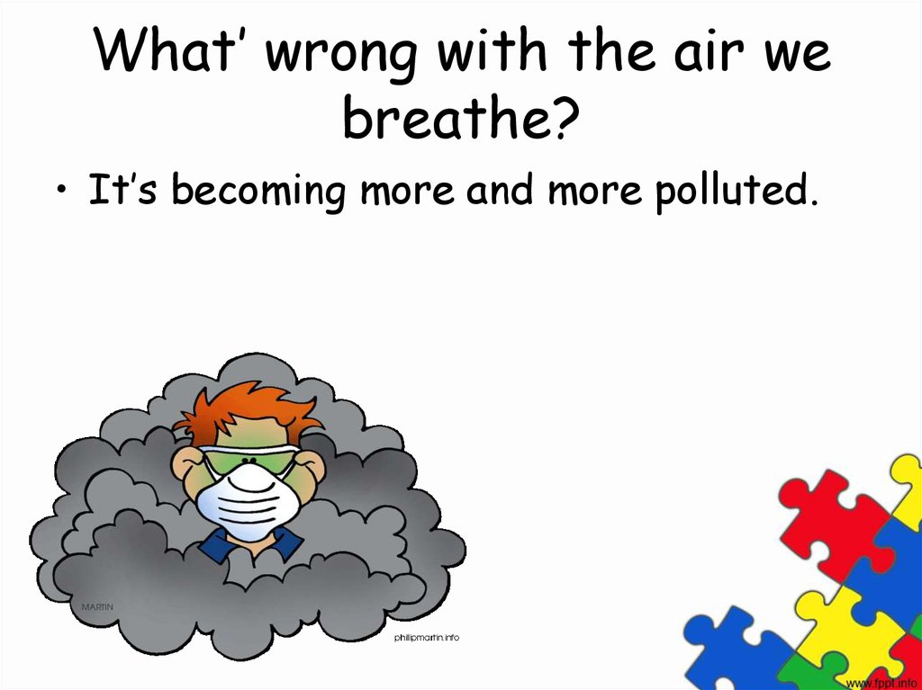 What' wrong with the air we breathe?