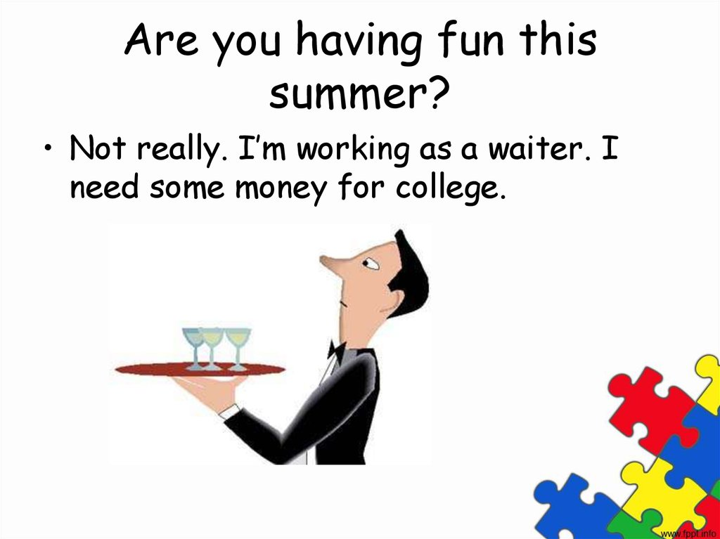 Are you having fun this summer?