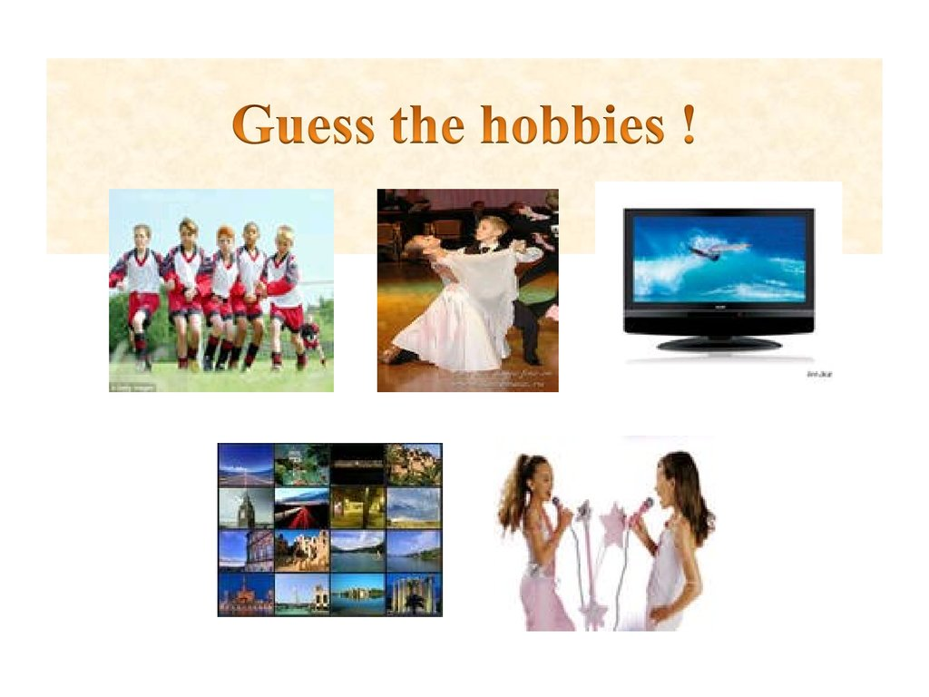 Guess the hobbies !