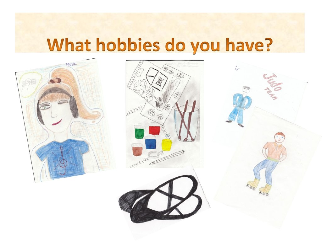 What hobbies do you have?