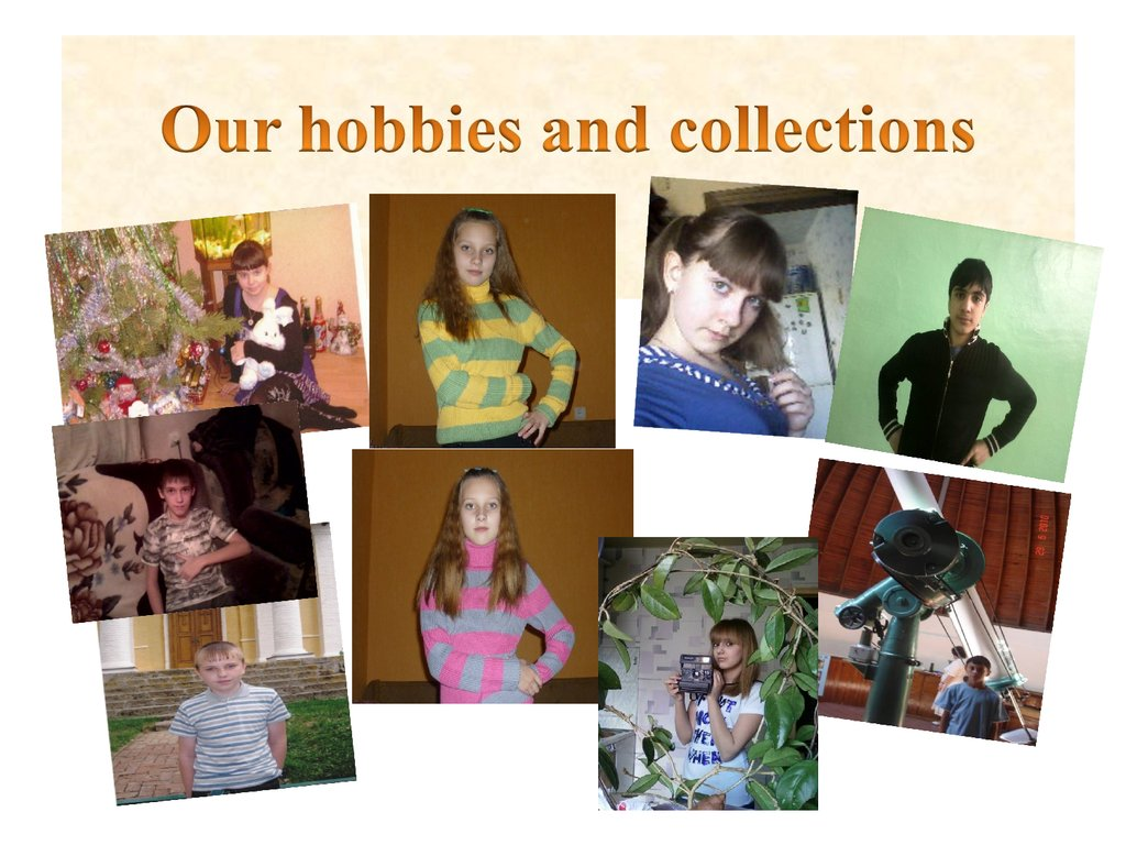 Our hobbies and collections