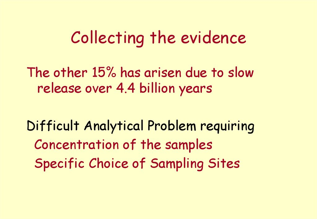 Collecting the evidence