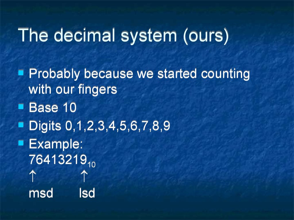 The decimal system (ours)