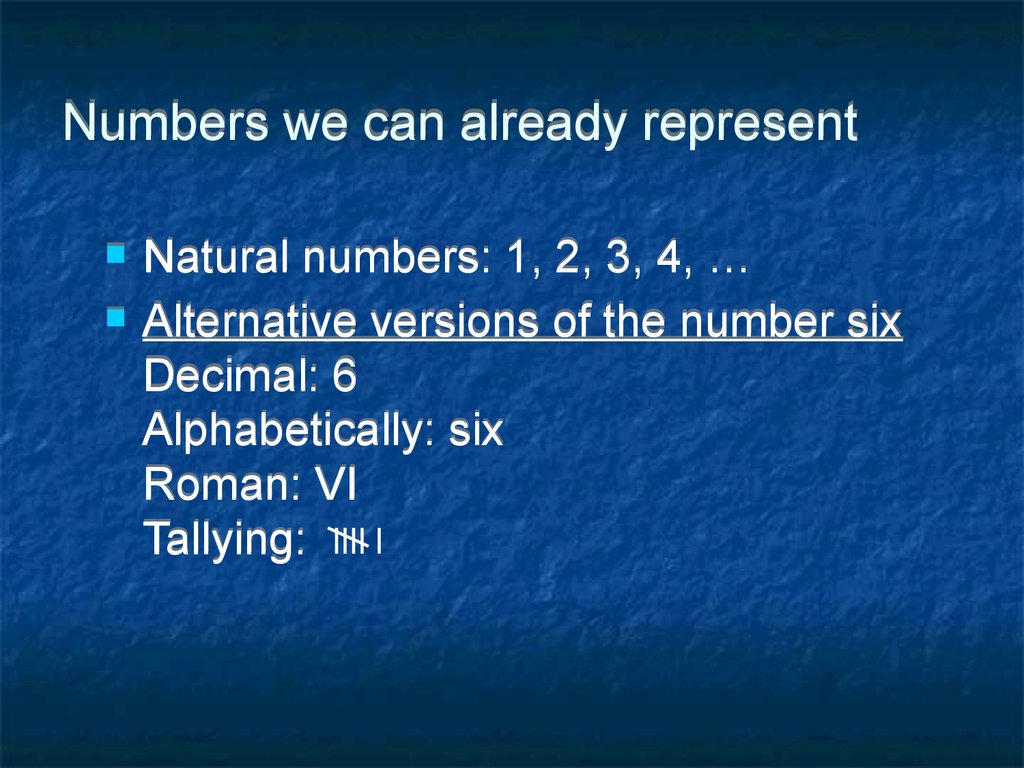 Numbers we can already represent