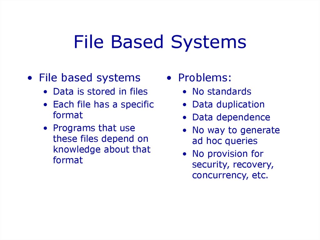 File Based Systems
