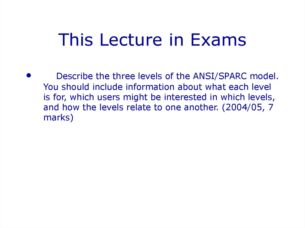 Introduction to database systems online presentation 20 this lecture in exams describe the three levels of the ansisparc altavistaventures Gallery