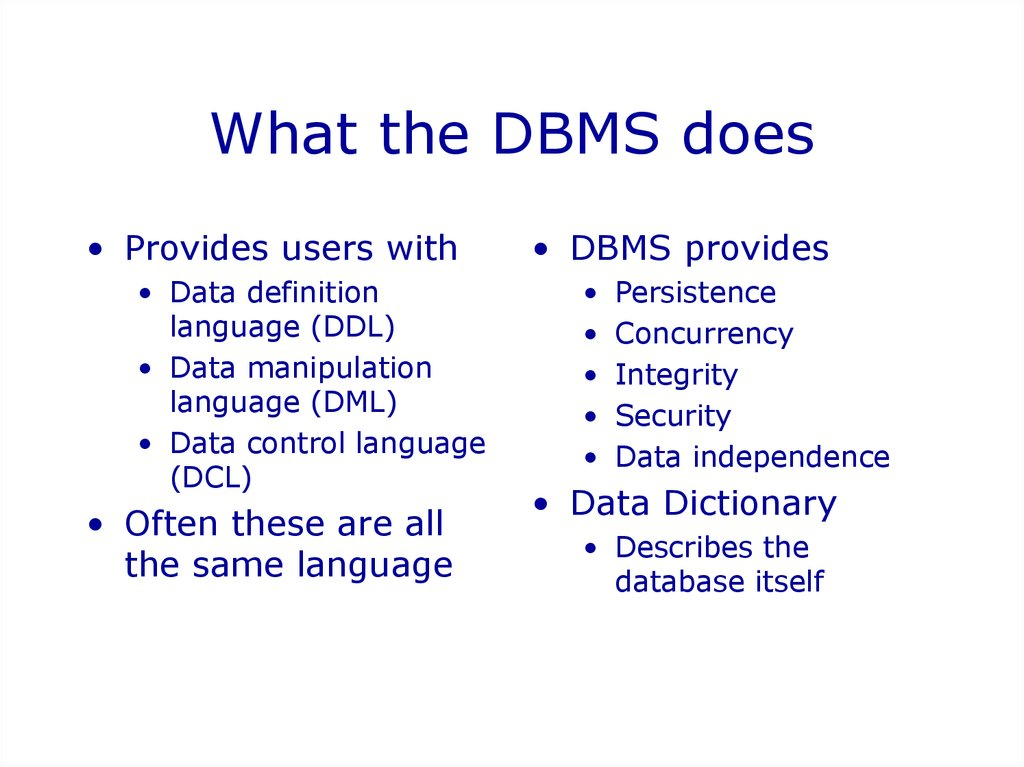What the DBMS does
