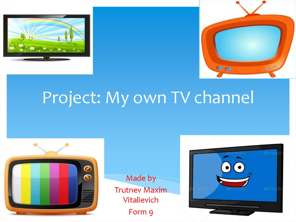 Project: My own TV channel