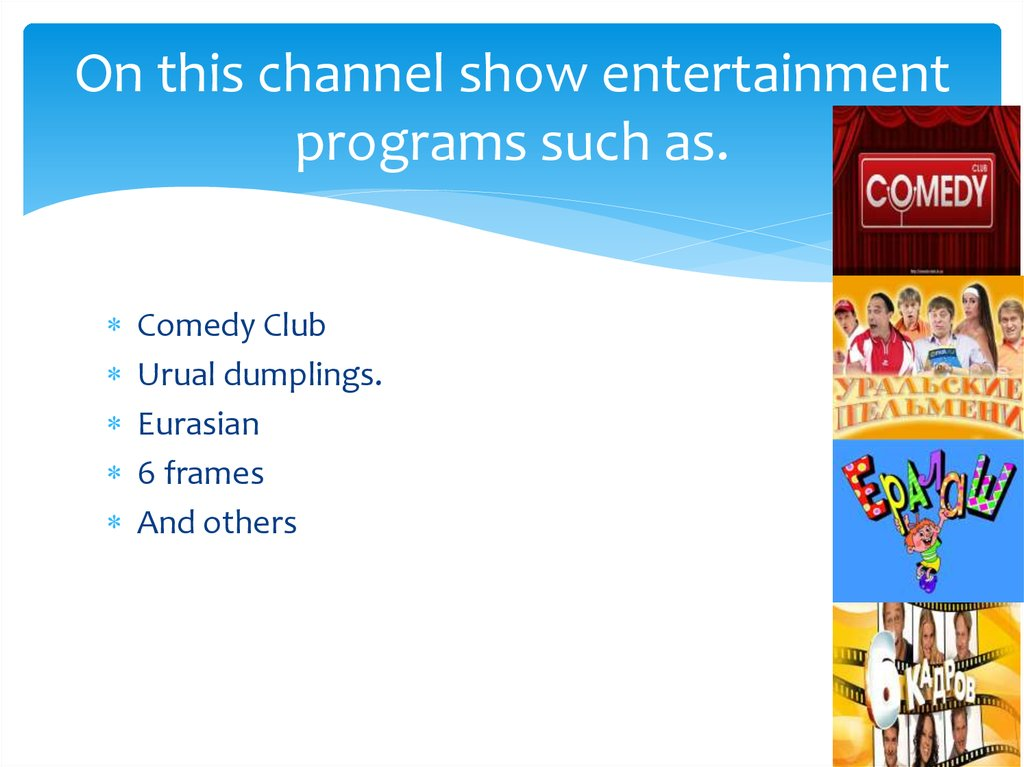 On this channel show entertainment programs such as.