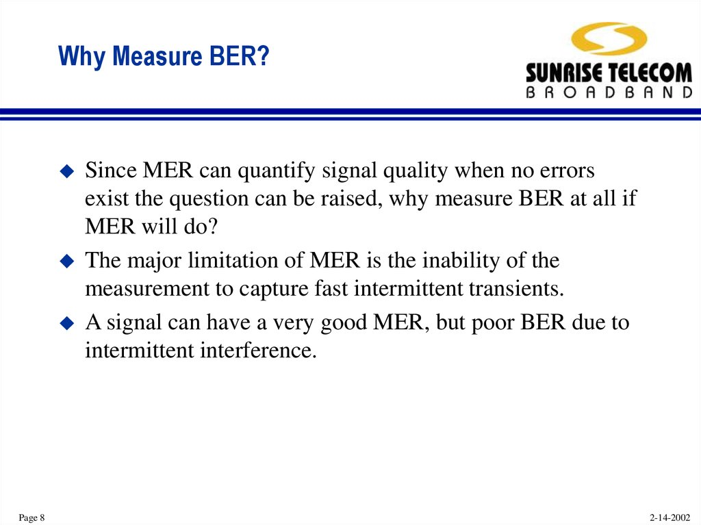 Why Measure BER?