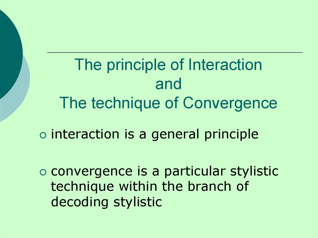 The principle of Interaction and The technique of Convergence