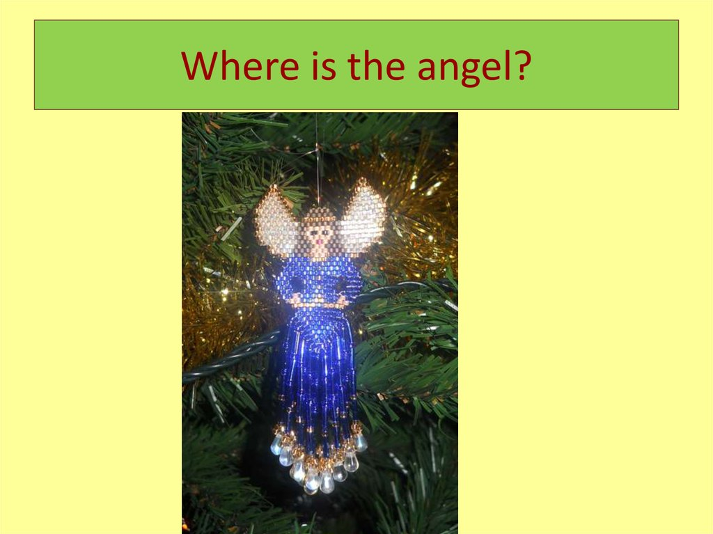 Where is the angel?