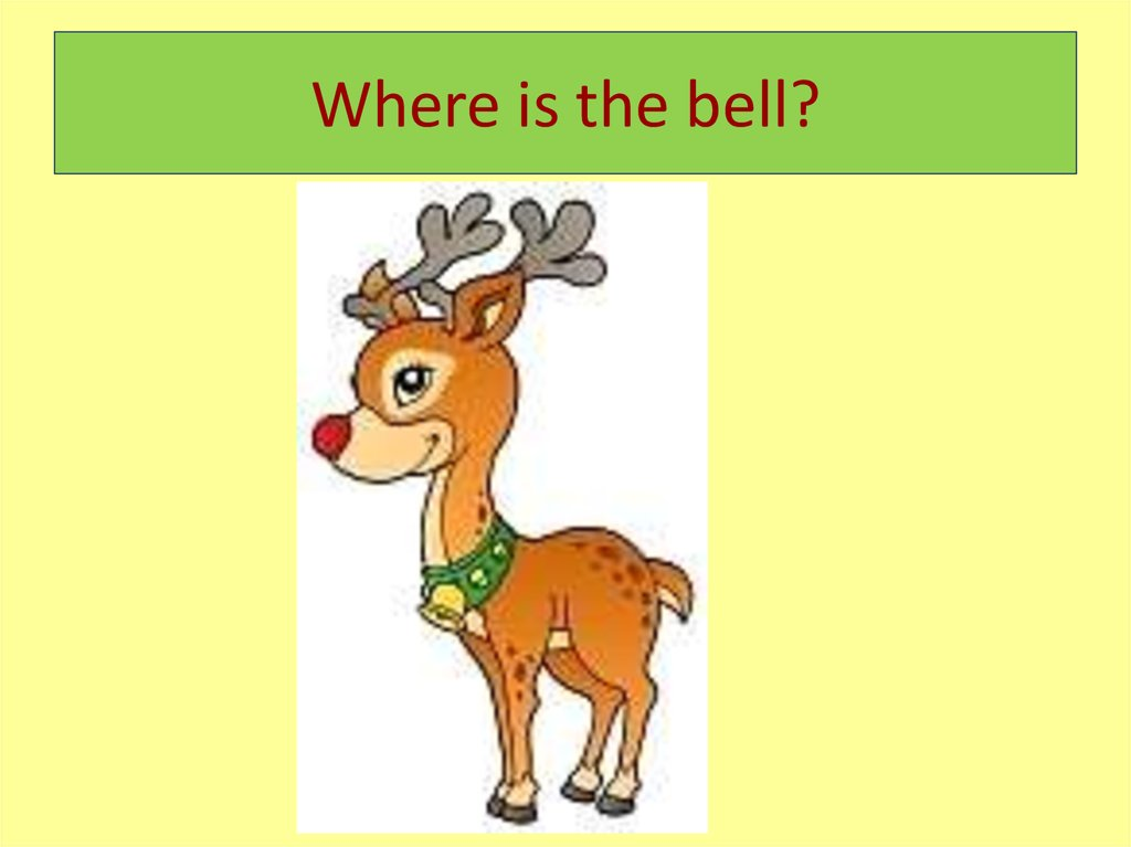 Where is the bell?