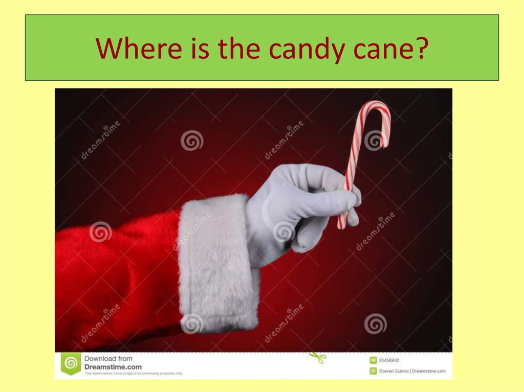 Where is the candy cane?