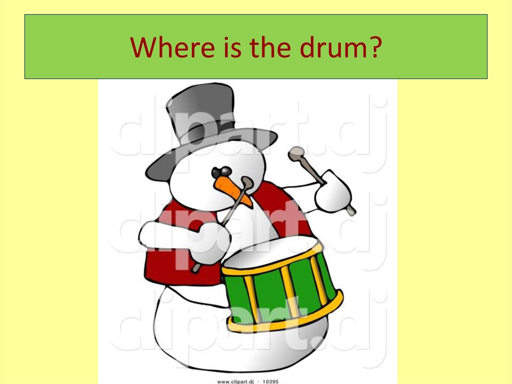 Where is the drum?
