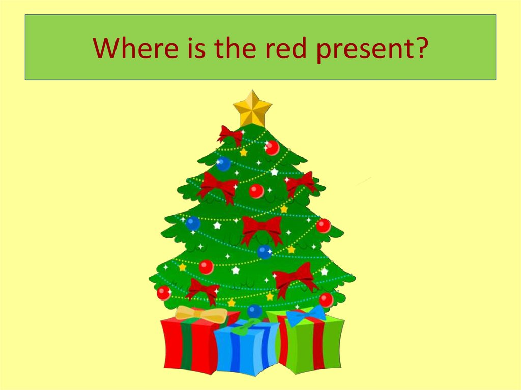 Where is the red present?