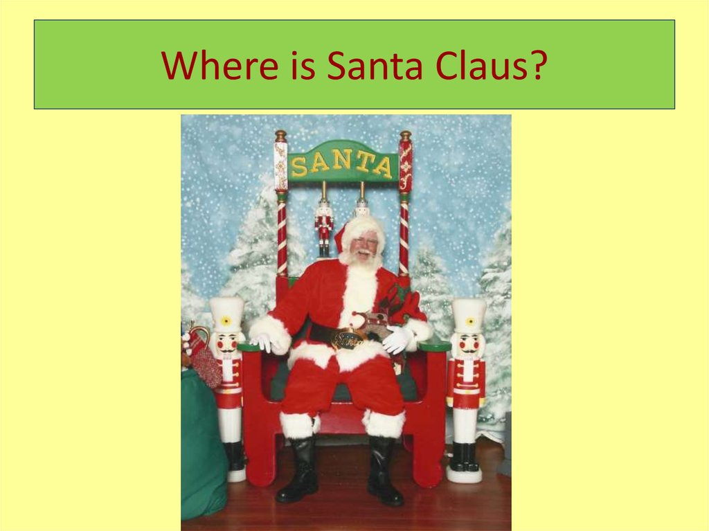 Where is Santa Claus?