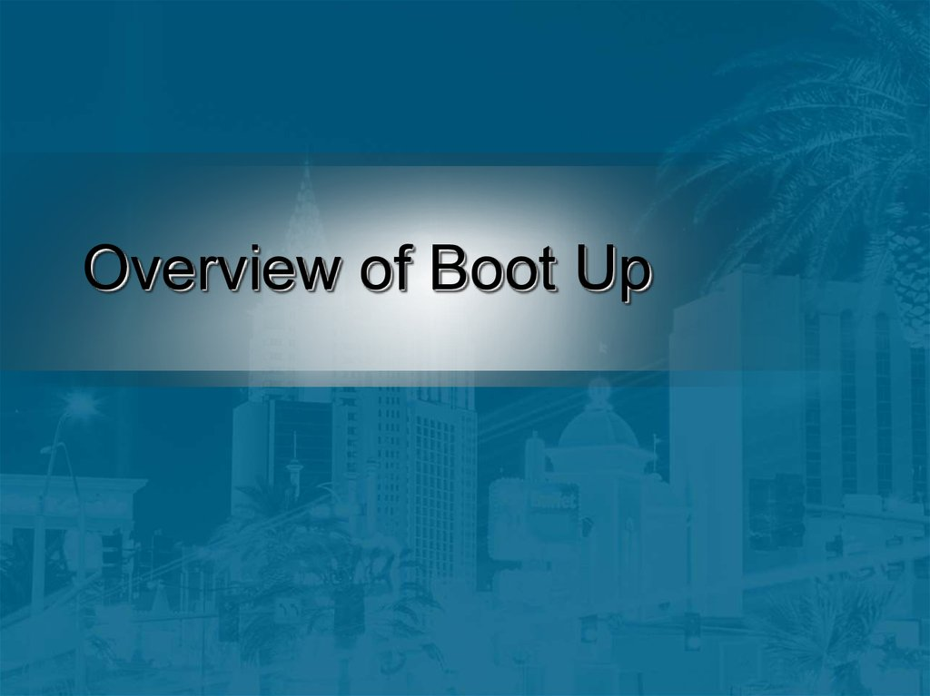 Overview of Boot Up