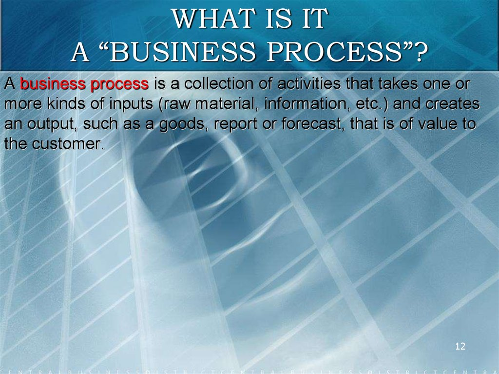 "WHAT IS IT A ""BUSINESS PROCESS""?"