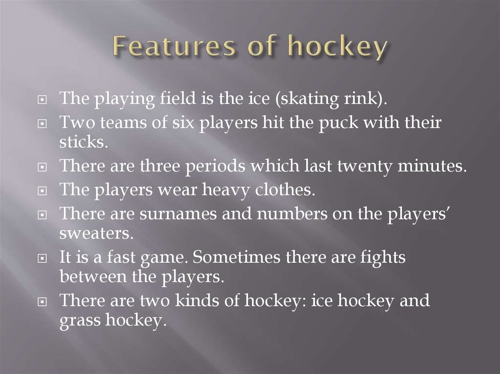 Features of hockey