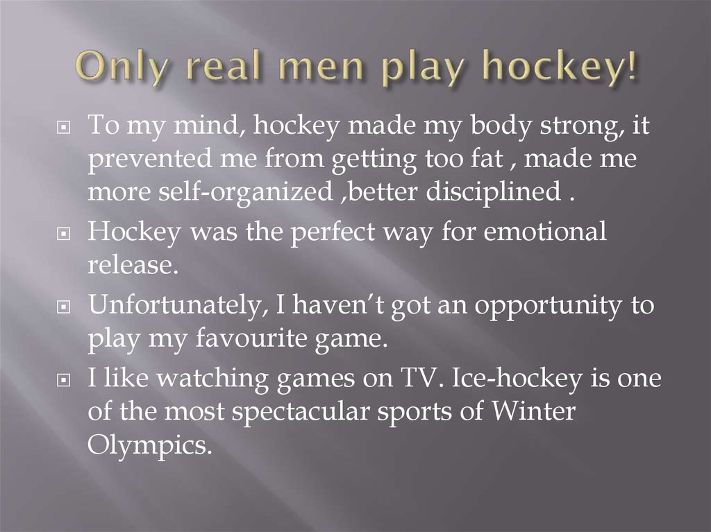 Only real men play hockey!