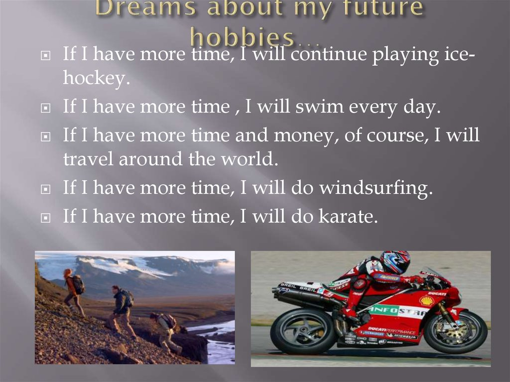 Dreams about my future hobbies…