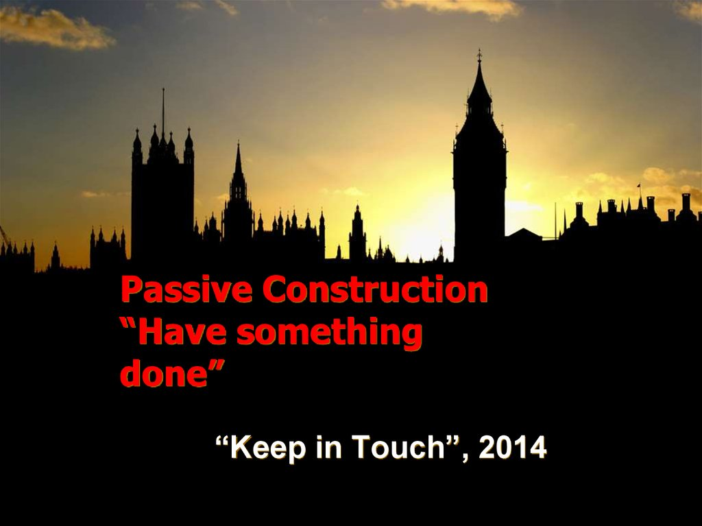 "Passive Construction ""Have something done"""
