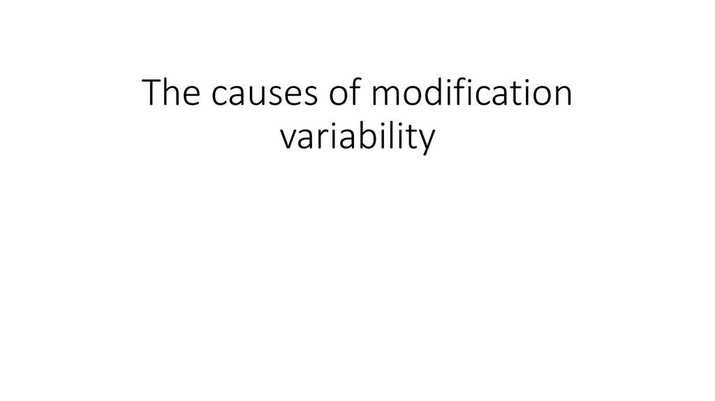 The causes of modification variability