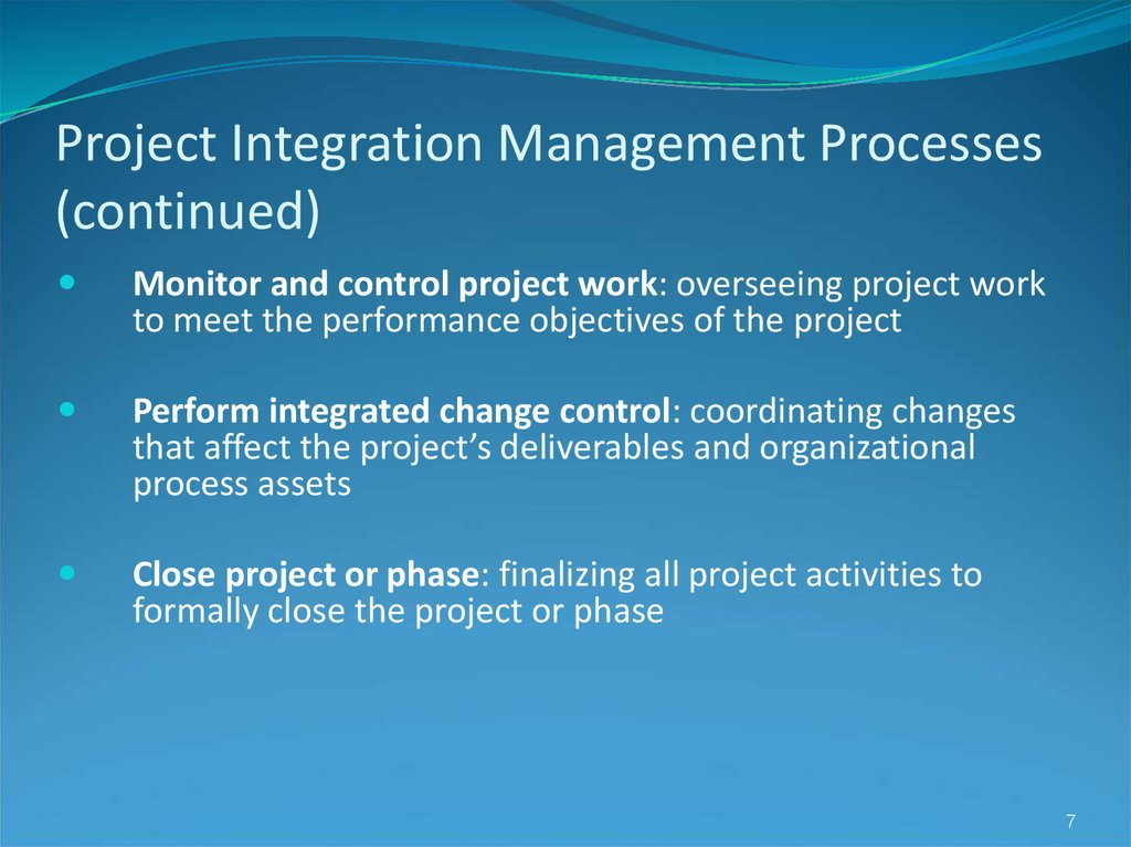 Project Integration Management Processes (continued)