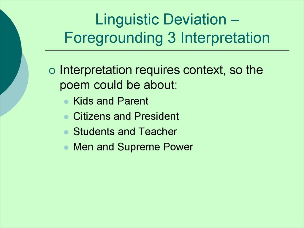 Linguistic Deviation – Foregrounding 3 Interpretation
