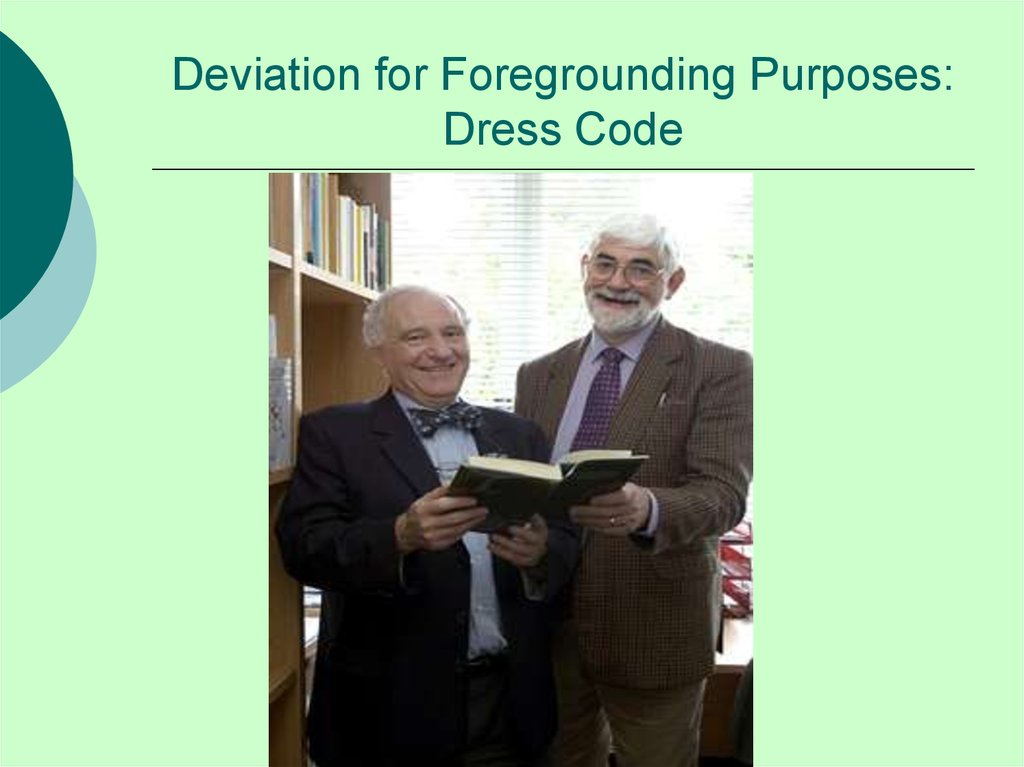 Deviation for Foregrounding Purposes: Dress Code
