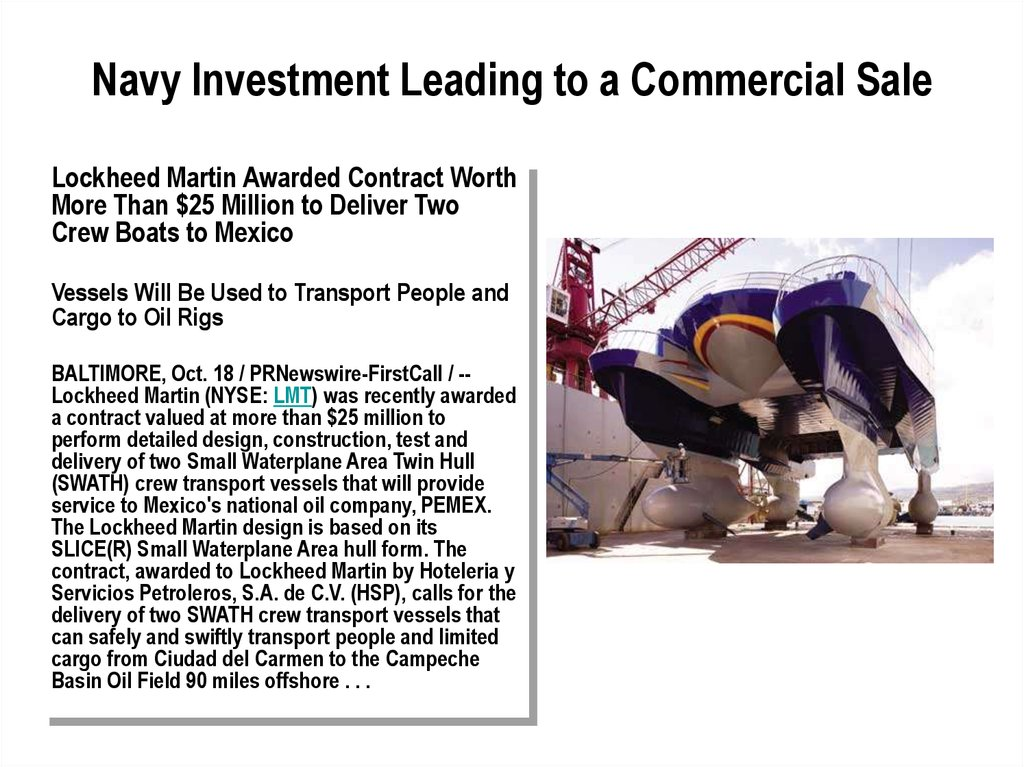Navy Investment Leading to a Commercial Sale
