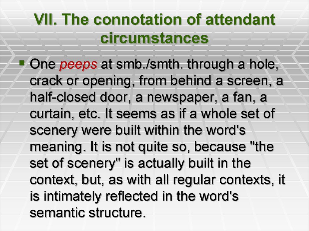VII. The connotation of attendant circumstances